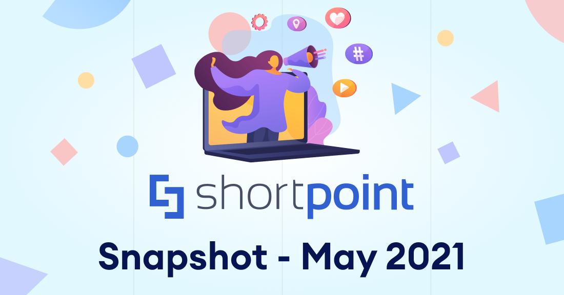 , ShortPoint Snapshot – May 2021, ShortPoint